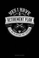 Yes I Have a Retirement Plan I ll Be Playing My Guitar  Mileage Log Book