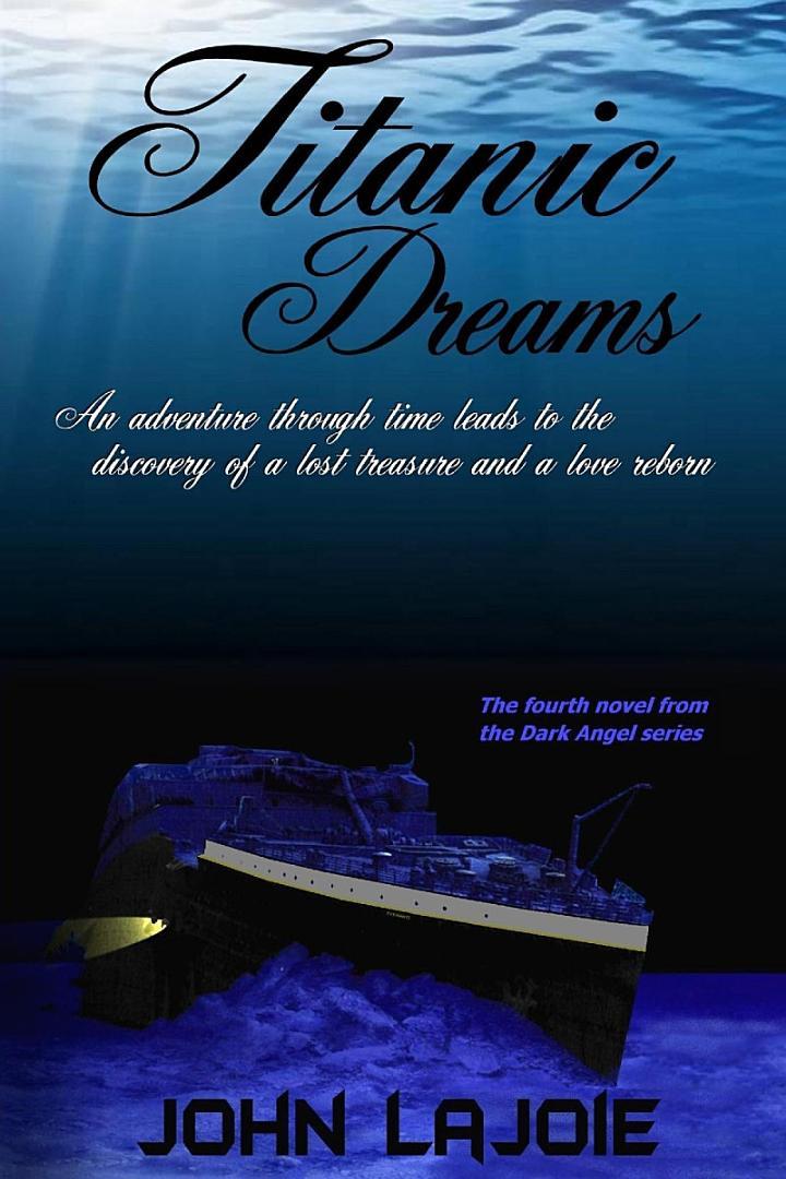 Titanic Dreams, the Fourth Installment to the Dark Angel Series