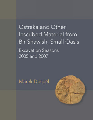 Ostraka and Other Inscribed Material from Bir Shawish  Small Oasis PDF