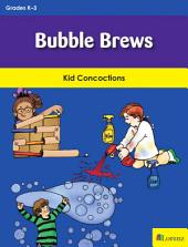 Bubble Brews: Kid Concoctions