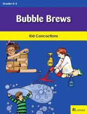 Bubble Brews: Kid Concoctions