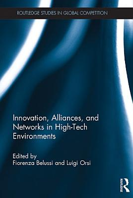 Innovation  Alliances  and Networks in High Tech Environments