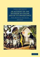 An Account of the Interior of Ceylon  and of Its Inhabitants PDF