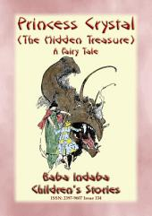 PRINCESS CRYSTAL, or The Hidden Treasure - A Fairy Tale: Baba Indaba's Children's Stories - Issue 350