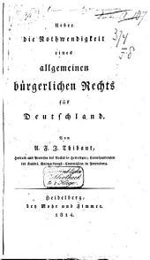 Ueber die Nothwendigkeit eines allg. Bürgerlichen Rechts für Deutschland