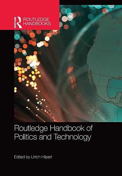 Download Routledge Handbook of Politics and Technology Book