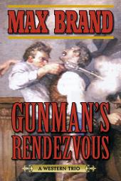 Gunman's Rendezvous: A Western Trio