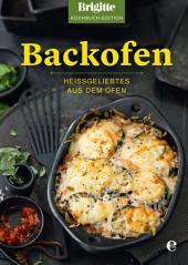 Brigitte Kochbuch-Edition: Backofen: Heißgeliebtes aus dem Ofen