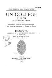 Un collège à Lyon au IXe siècle. Esquisse des études et des gouts littéraires sous Louis-Le-Débonnaire et Charles-Le-Chauve. Discours prononcé à la distribution des prix, le 28 juillet 1881