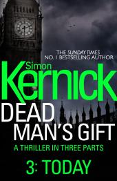 Dead Man's Gift: Today: Part 3