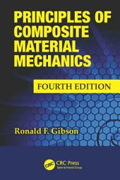 Principles of Composite Material Mechanics, Fourth Edition: Edition 4