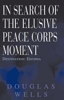 In Search of the Elusive Peace Corps Moment PDF