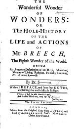 The Wonderful Wonder of Wonders: Or the Hole-History of the Life and Actions of Mr. Breech ... by Dr. S-t [Swift]. ... The Fifth Edition, with a Preface, and ... Notes