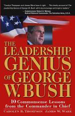 The Leadership Genius of George W. Bush