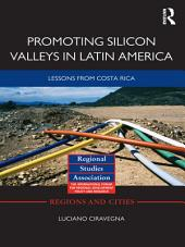 Promoting Silicon Valleys in Latin America: Lessons from Costa Rica