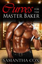 Curves for the Master Baker (BBW BDSM Alpha Male Female Submission Erotica)