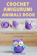 Crochet Amigurumi Animals Book
