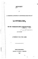 Report of a Committee Appointed to Investigate the Evils of Lotteries  in the Commonwealth of Pennsylvania  and to Suggest a Remedy for the Same PDF
