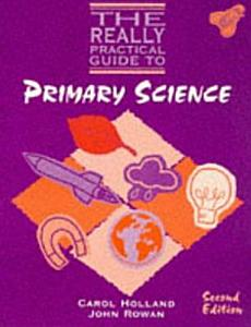 The Really Practical Guide to Primary Science PDF