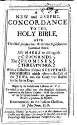 A New and Useful Concordance to the Holy Bible     Begun by the Indutrious Labours of V  P  I e  Vavasor Powell   Etc PDF