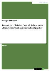 """Portrait von Christian Gottlieb Rabenhorsts """"Handwörterbuch der Deutschen Sprache"""""""