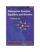 Adsorption Analysis: Equilibria And Kinetics (With Cd Containing Computer Matlab Programs)