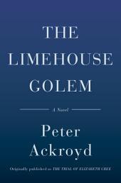 The Limehouse Golem: A Novel