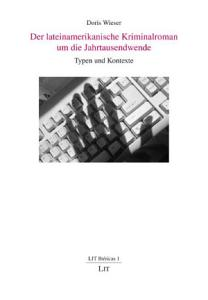 Der lateinamerikanische Kriminalroman um die Jahrtausendwende PDF