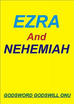Ezra and Nehemiah  the Men Who Feared God