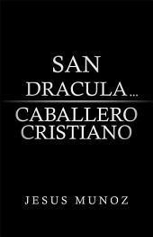 SAN DRACULA... CABALLERO CRISTIANO