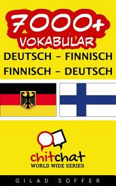 7000+ Deutsch - Finnisch Finnisch - Deutsch Vokabular