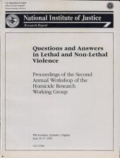 Questions and Answers in Lethal and Non-Lethal Violence