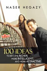 100 Ideas To Become Richer More Intelligent And More Attractive Book PDF