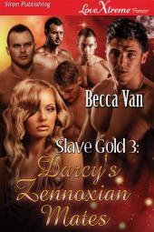 Slave Gold 3: Darcy's Zennoxian Mates