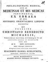 Philologemata Medica, Sive Ad Medicinam Et Res Medicas Pertinentia, Ex Ebraea Et Hvic Adfinibvs Lingvis Decerpta
