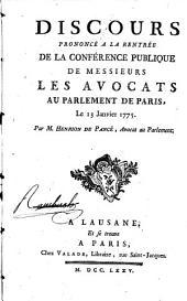 Discours prononcé à la rentrée de la Conférence publique de Messieurs les Avocats au Parlement de Paris, le 13 janvier 1775