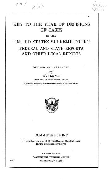 Download Key to the Year of Decisions of Cases in the United States Supreme Court  Federal and State Reports and Other Legal Reports Book