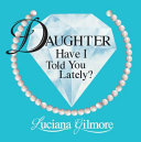 Daughter  Have I Told You Lately Book