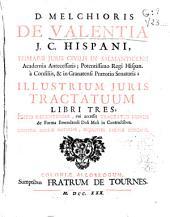 D. Melchioris de Valentia ... Illustrium juris tractatuum libri tres
