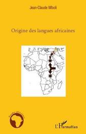Origine des langues africaines: Essai d'application de la méthode comparative aux langues africaines anciennes et modernes