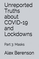 Unreported Truths About Covid 19 and Lockdowns
