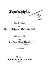 Schnadahüpfln. Ein Beitrag zur Österreichischen Volkspoesie. Mitgetheilt von J. N. V.