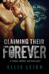 Claiming Their Forever: A Feral Breed Anthology