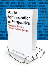 Public Administration in Perspective: Theory and Practice Through Multiple Lenses