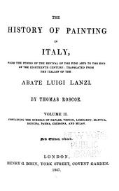 The History of Painting in Italy: The schools of Naples, Venice, Lombardy, Mantua, Modena, Parma, Cremona, and Milan