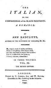 The Italian, Or, The Confessional of the Black Penitents: A Romance, Volume 3