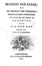 Maurits van Saxen, of De veldslag van Fontenoy: geschiedkundig tooneelspel, Volume 1