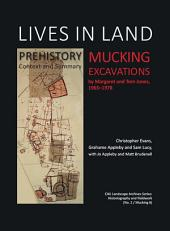 Lives in Land – Mucking excavations: Volume 1. Prehistory, Context and Summary