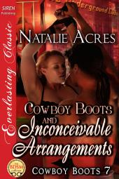 Cowboy Boots and Inconceivable Arrangements [Cowboy Boots (The Underground Clubs Part Two) 7]