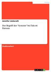 """Der Begriff des """"Systems"""" bei Talcott Parsons"""